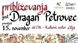 Napovedujemo: Približevanja – gost Dragan Petrovec